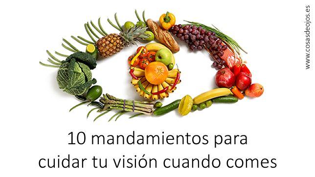 10 Mandamientos para cuidad tu salud visual cuando comes