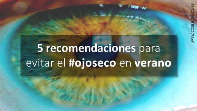 5 Recomendaciones para evitar el ojo seco en verano