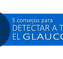 5 para detectar a tiempo el glaucoma
