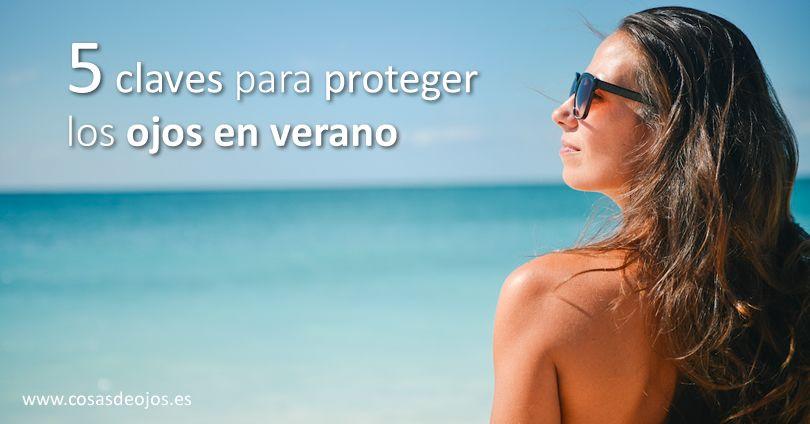5 Claves para proteger los ojos en verano